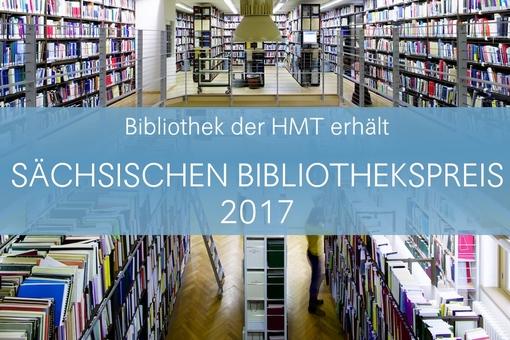 HMT-Bibliothek gewinnt den Sächsischen Bibliothekspreis 2017 mit